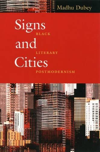 Signs and Cities: Black Literary Postmodernism (Hardback)