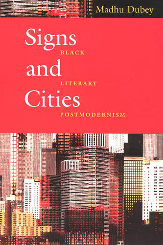 Signs and Cities: Black Literary Postmodernism (Paperback)