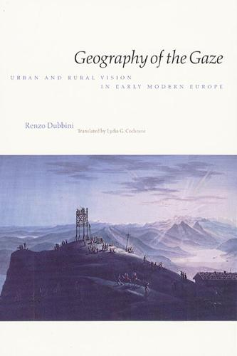 Geography of the Gaze: Urban and Rural Vision in Early Modern Europe (Hardback)