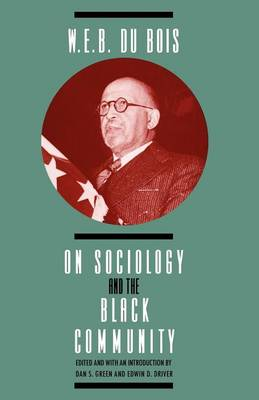 W.E.B.DuBois on Sociology and the Black Community - Heritage of Sociology Series (Paperback)