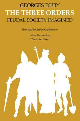 The Three Orders: Feudal Society Imagined (Paperback)