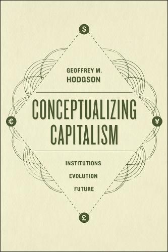 Conceptualizing Capitalism: Institutions, Evolution, Future (Hardback)