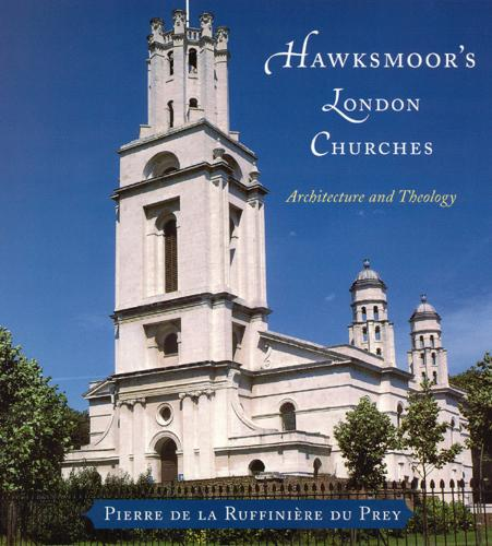 Hawksmoor's London Churches: Architecture and Theology (Paperback)