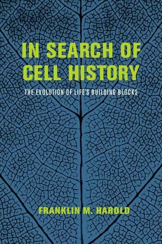 In Search of Cell History: The Evolution of Life's Building Blocks (Hardback)