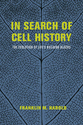 In Search of Cell History: The Evolution of Life's Building Blocks (Paperback)