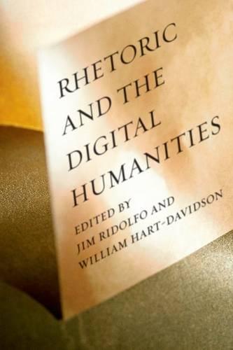 Rhetoric and the Digital Humanities (Hardback)
