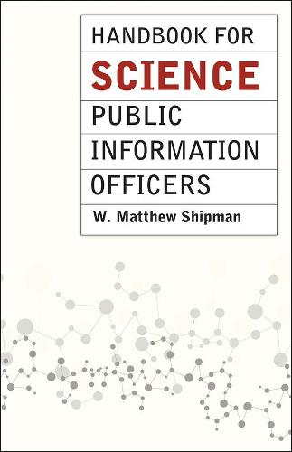 Handbook for Science Public Information Officers - Chicago Guides to Writing & Editing (Hardback)