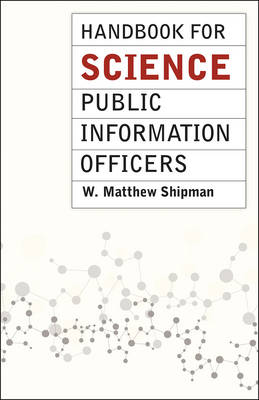 Handbook for Science Public Information Officers - Chicago Guides to Writing & Editing (Paperback)