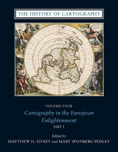The History of Cartography, Volume 4: Cartography in the European Enlightenment - History of Cartography 4 (Hardback)