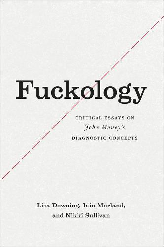 Fuckology: Critical Essays on John Money's Diagnostic Concepts (Paperback)