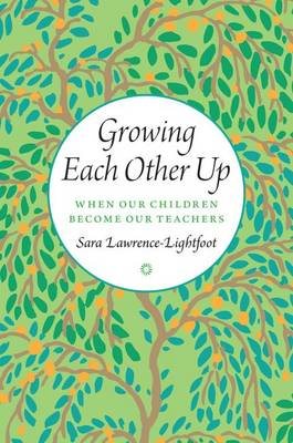 Growing Each Other Up: When Our Children Become Our Teachers (Hardback)