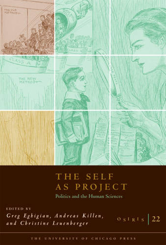 The Self as Project: Politics and the Human Sciences in the Twentieth Century - Osiris v. 22 (Paperback)