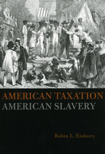 American Taxation, American Slavery (Paperback)