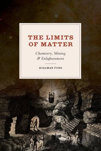 The Limits of Matter: Chemistry, Mining, and Enlightenment - Synthesis (Hardback)