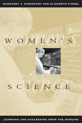 Women's Science: Learning and Succeeding from the Margins (Paperback)