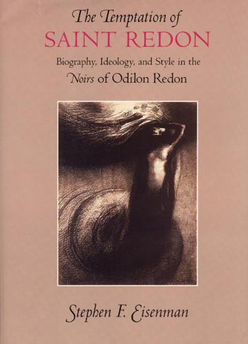 The Temptation of Saint Redon: Biography, Ideology and Style in the Noirs of Odilon Redon (Hardback)