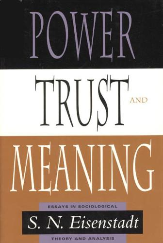 Power, Trust, and Meaning: Essays in Sociological Theory and Analysis - Heritage of Sociology Series (Hardback)