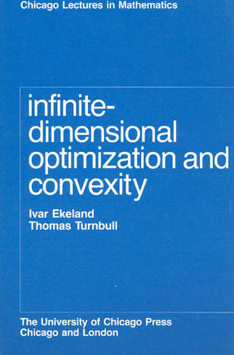 Infinite-Dimensional Optimization & Convexity (Paper Only) - Chicago Lectures in Mathematics (Paperback)