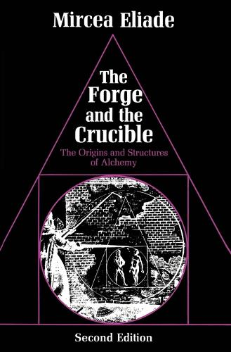 The Forge and the Crucible: The Origins and Structure of Alchemy (Paperback)