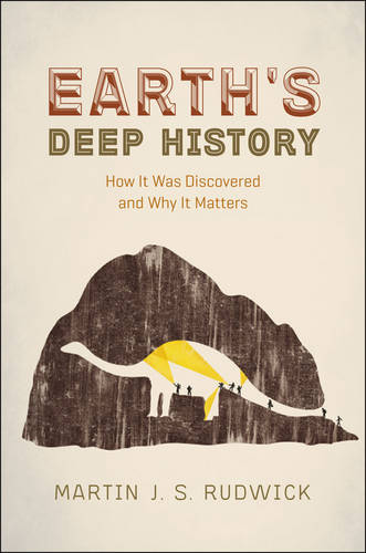 Earth's Deep History: How it Was Discovered and Why it Matters (Hardback)
