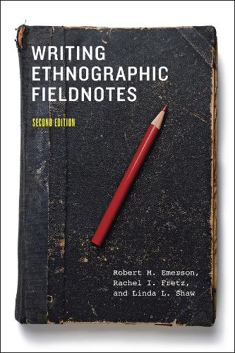 Writing Ethnographic Fieldnotes - Chicago Guides to Writing, Editing and Publishing (Paperback)