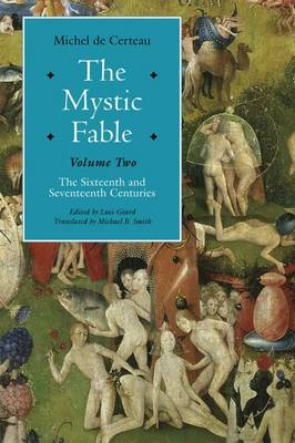 The Mystic Fable: Volume Two: The Sixteenth And Seventeenth Centuries - Religion and Postmodernism (Hardback)