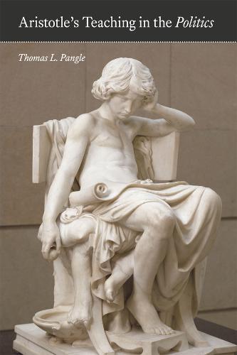 Aristotle's Teaching in The Politics (Paperback)