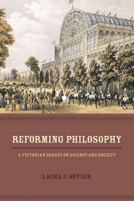 Reforming Philosophy: A Victorian Debate on Science and Society (Paperback)
