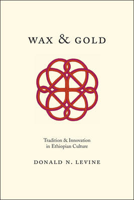 Wax and Gold: Tradition and Innovation in Ethiopian Culture (Paperback)