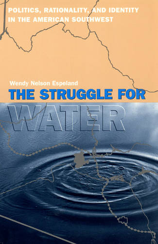 The Struggle for Water: Politics, Rationality and Identity in the American Southwest - Language & Legal Discourse S. (Paperback)