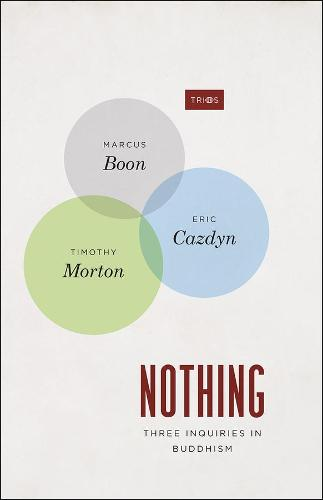 Nothing: Three Inquiries in Buddhism - TRIOS (Hardback)