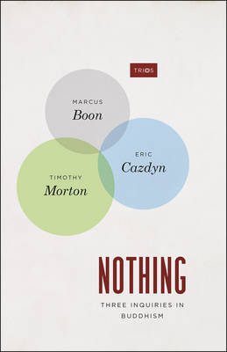 Nothing: Three Inquiries in Buddhism - TRIOS (Paperback)
