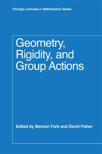 Geometry, Rigidity, and Group Actions - Chicago Lectures in Mathematics (Hardback)
