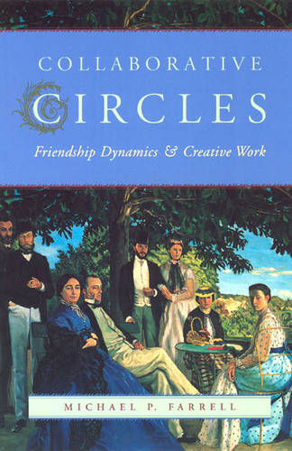 Collaborative Circles: Friendship Dynamics and Creative Work (Paperback)