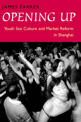 Opening Up: Youth Sex Culture and Market Reform in Shanghai - Chicago Visual Library-French Popular Lithographic Imagery 3; 4; 5; 6; 7;  (Paperback)