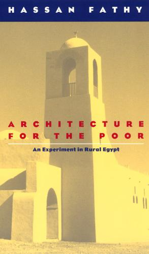Architecture for the Poor: Experiment in Rural Egypt - Phoenix Books (Paperback)