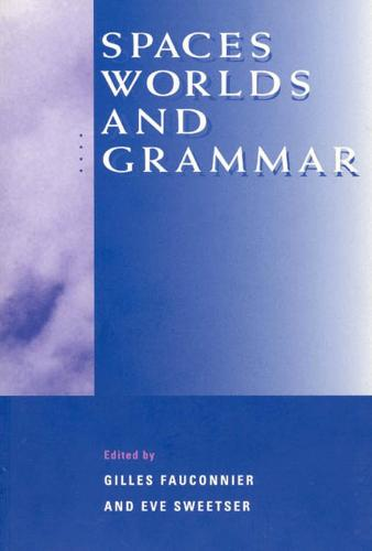 Spaces, Worlds and Grammar - Cognitive Theory of Language & Culture S. (Hardback)