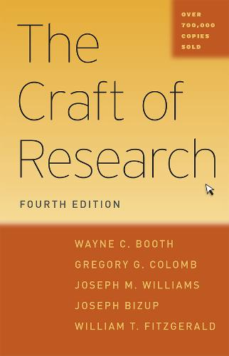 The Craft of Research - Chicago Guides to Writing, Editing and Publishing (Paperback)