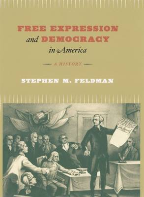 Free Expression and Democracy in America: A History (Hardback)