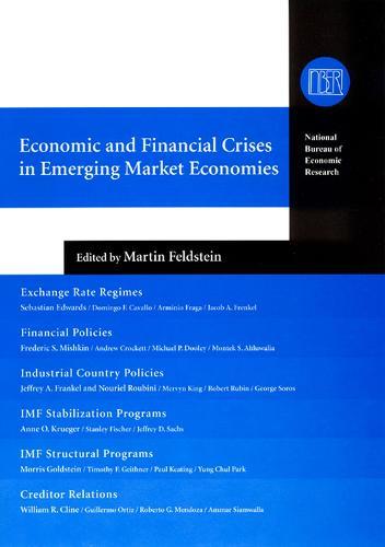 Economic and Financial Crises in Emerging Market Economies - National Bureau of Economic Research Conference Report (Hardback)