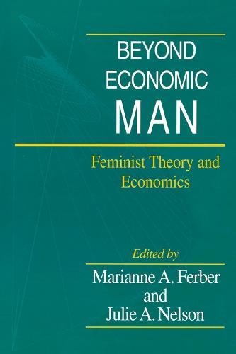 Beyond Economic Man: Feminist Theory and Economics (Paperback)