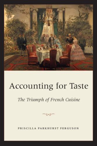 Accounting for Taste: The Triumph of French Cuisine (Paperback)