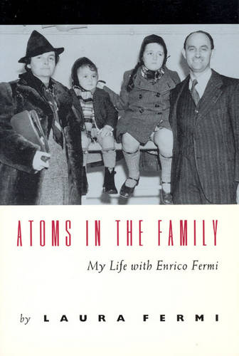 Atoms in the Family: My Life with Enrico Fermi (Paperback)