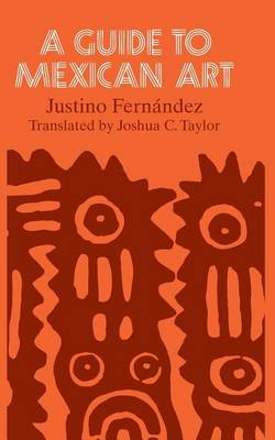 A Guide to Mexican Art: From Its Beginnings to the Present (Paperback)