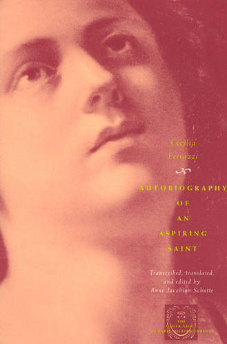 Autobiography of an Aspiring Saint - Other Voice in Early Modern Europe (Paperback)
