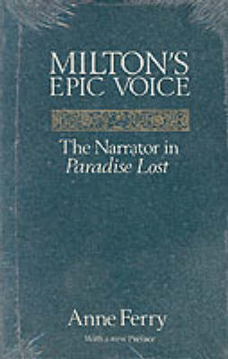 "Milton's Epic Voice: Narrator in ""Paradise Lost"" (Paperback)"