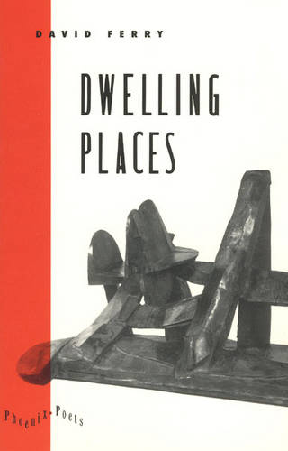 Dwelling Places: Poems and Translations - Phoenix Poets (Paperback)