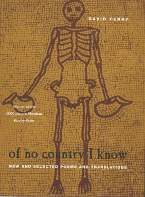 Of No Country I Know: New and Selected Poems and Translations - Phoenix Poets (Hardback)