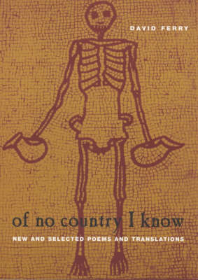 Of No Country I Know: New and Selected Poems and Translations - Phoenix Poets (Paperback)