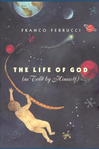 The Life of God (as Told by Himself) (Paperback)